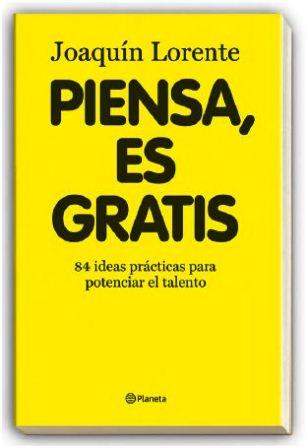 Piensa, es gratis (Reseña del libro de Joaquín Lorente)