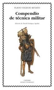 Compendio de Técnica Militar (Reseña del libro de Flavio Vegecio Renato)