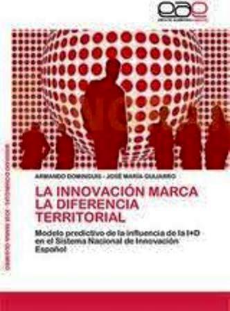 La Innovación marca la Diferencia Territorial (Reseña del libro de Armando Dominguis y José María Guijarro)