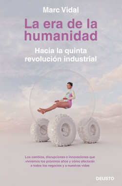 La era de la humanidad. Hacia la quinta revolución industrial.